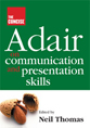 Adair on communication and presentation skills